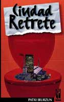 Ciudad retrete (Txalaparta, 2002)