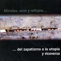 Miradas, ecos y reflejos… del zapatismo a la utopía y viceversa (CGT, 2004)